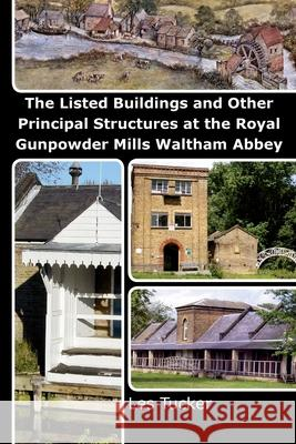 The Listed Buildings and Other Principal Structures at the Royal Gunpowder Mills Waltham Abbey Zondervan Bibles 9781493561254