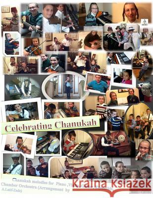 Celebrating Chanukah: Chanukah Melodies for Piano, Violin, Guitar with Ensemble Dr a. Latif -Zade 9781493604746