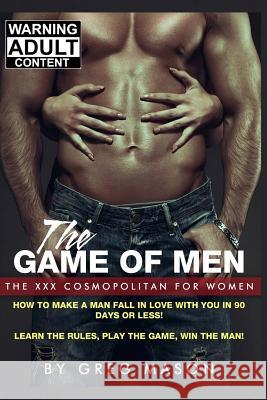 How to Make a Man Fall in Love with You in 90 Days or Less: Free Audio Download with Purchase Greg Mason 9781493642502