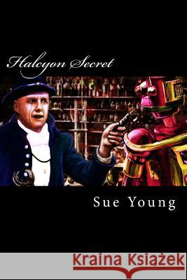 Halcyon Secret Sue Young 9781493646883 Createspace