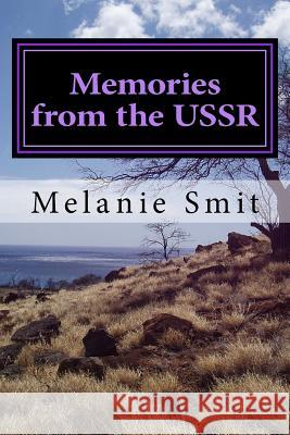 Memories from the USSR Melanie Smit 9781493679522