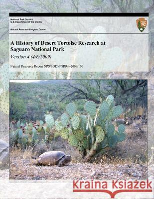 A History of Desert Tortoise Research at Saguaro National Park: Version 4 (4/6/20) Erin R. Zylstra Don E. Swann U. S. Department Nationa 9781493701667