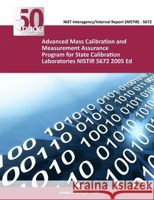 Advanced Mass Calibration and Measurement Assurance Program for State Calibration Laboratories Nistir 5672 2005 Ed Nist 9781493755356