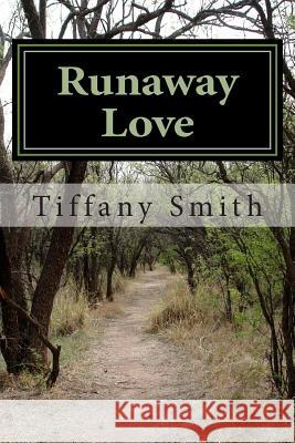 Runaway Love Tiffany Smith 9781493765621