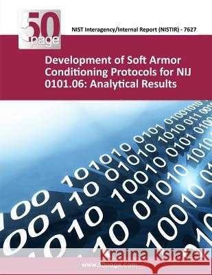 Development of Soft Armor Conditioning Protocols for Nij 0101.06: Analytical Results Nist 9781493765799