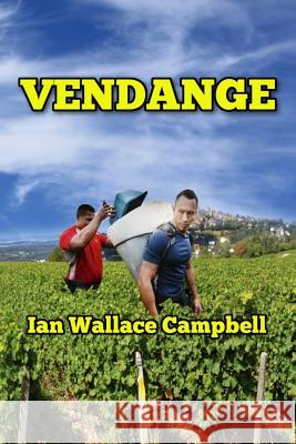 Vendange: Tales from the Grapevine MR Ian Wallace Campbell 9781493769162