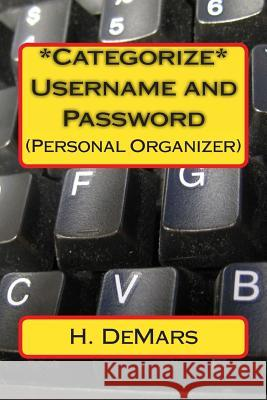 *Categorize* Username and Password: (Personal Organizer) H. Demars 9781493796274