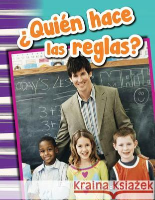 Quien Hace Las Reglas? (Who Makes the Rules?) (Spanish Version) (Grade 1) Gail Hennessey 9781493804849