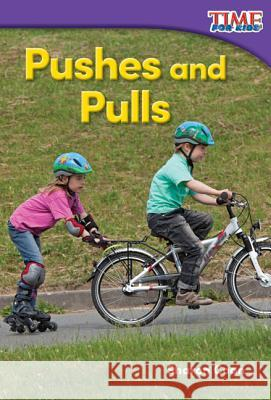 Pushes and Pulls (Foundations) Sharon Coan 9781493820528 Teacher Created Materials