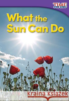 What the Sun Can Do (Foundations) Sharon Coan 9781493820535 Teacher Created Materials