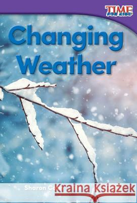 Changing Weather (Foundations) Sharon Coan 9781493820542 Teacher Created Materials