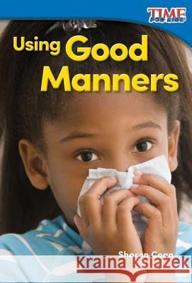 Using Good Manners (Foundations) Sharon Coan 9781493820641 Teacher Created Materials
