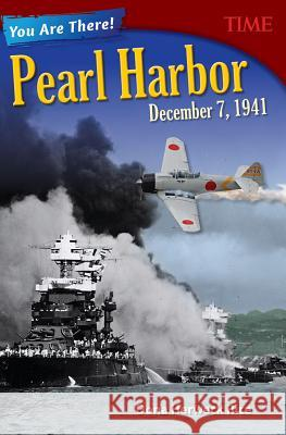 You Are There! Pearl Harbor, December 7, 1941 (Grade 8) Dona Herwec 9781493839285
