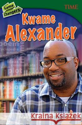 Game Changers: Kwame Alexander (Grade 8) Brian McGrath 9781493839322