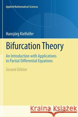 Bifurcation Theory : An Introduction with Applications to Partial Differential Equations Hansjorg Kielhofer 9781493901401 Springer