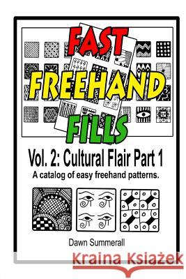 Fast FreeHand Fills: Vol. 2 Cultural Flair Part 1 Dawn Summerall 9781494205744