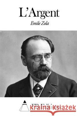 L'Argent Emile Zola Fb Editions 9781494216047 Createspace