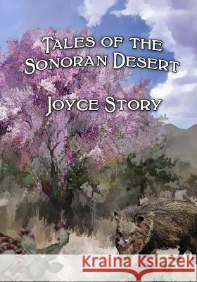 Tales of the Sonoran Desert Joyce Story 9781494228125