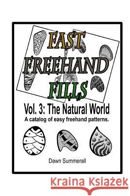 Fast FreeHand Fills: Vol. 3 the Natural World Dawn Summerall 9781494228422