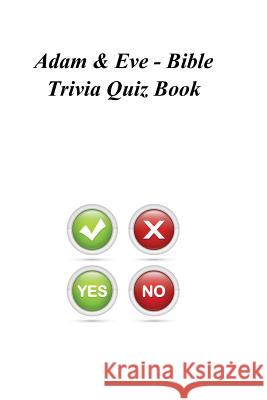 Adam & Eve - Bible Trivia Quiz Book Trivia Qui 9781494251505
