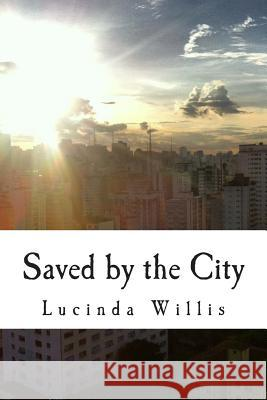 Saved by the City Lucinda Willis 9781494334956