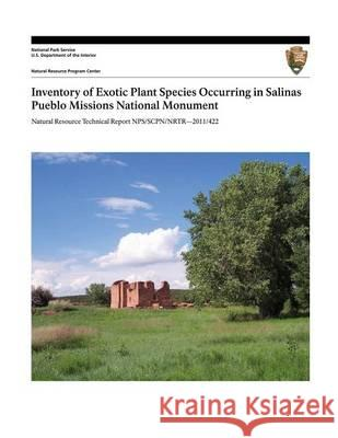 Inventory of Exotic Plant Species Occurring in Salinas Pueblo Missions National Monument Julie E. Korb U. S. Department Nationa 9781494430856
