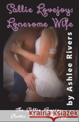 Lonesome Wife Ashlee Rivers 9781494462260
