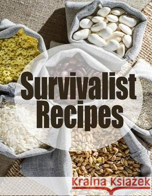 Survivalist Recipes: The Ultimate Guide Jackson Crawford 9781494490058 Createspace