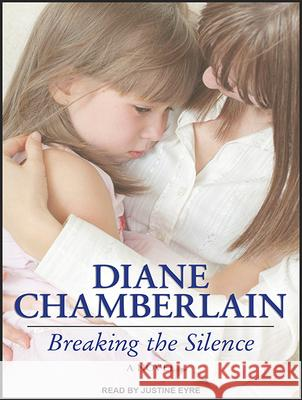 Breaking the Silence - audiobook Diane Chamberlain Justine Eyre 9781494504694 Tantor Media Inc