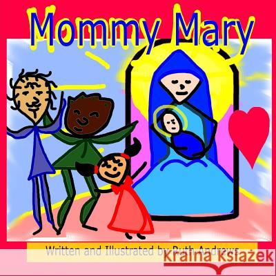 Mommy Mary Ruth Andrews 9781494708863