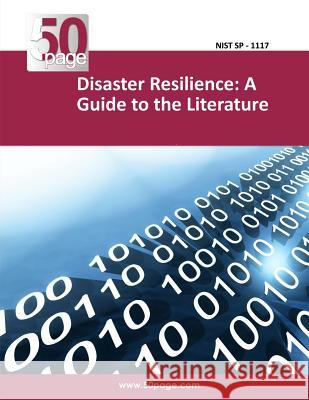 Disaster Resilience: A Guide to the Literature Nist 9781494738426