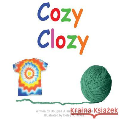 Cozy Clozy - Trade Version: From Fibers to Fabrics MR Douglas J. Alford Mrs Pakaket Alford Mrs Betsy S. Hayes 9781494747701