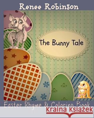 The Bunny Tale: An Easter Rhyming Story Renee Robinson Http //Www Iclipart Com/ 9781494757793 Createspace