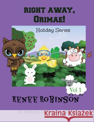 Right Away Orimae!: Holiday Book of Rhyme & Color Renee Robinson Graphics Factor Iclipart Iclipar 9781494771430 Createspace