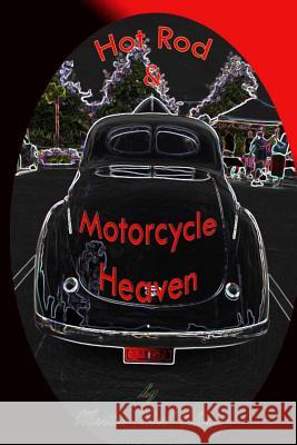 Hot Rod and Motorcycle Heaven Dr Martin W. Olive Diane L. Oliver Diane L. Oliver 9781494880453 Createspace