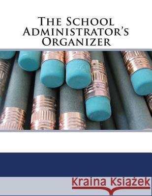 The School Administrator's Organizer Dr Judy Murray 9781494888596