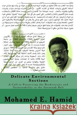 Delicate Environmental Sections: A Call to Preserving the Biodiversity and Sustainability in the Savannah Belt Dr Mohamed E. Hamid 9781494912123