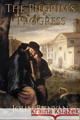 The Pilgrim's Progress John Bunyan 9781494917173