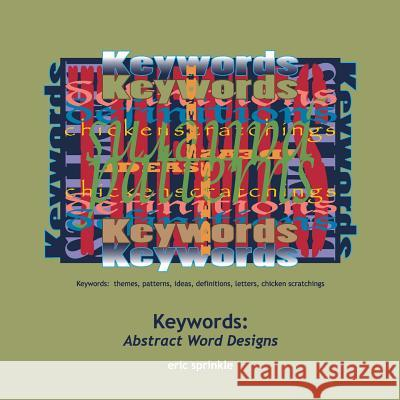 Keywords: Abstract Word Designs Eric Sprinkle 9781494927189 Createspace