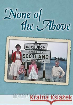 None of the Above Richard Andrew Parke-Taylor 9781494963583