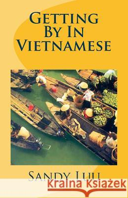 Getting by in Vietnamese Sandy Luu 9781494986339