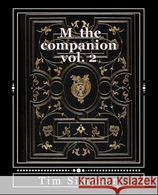 M the Companion Vol. 2: Volume 2 Tim James Simpson 9781494992859
