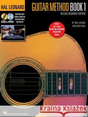 Hal Leonard Guitar Method - Book 1, Deluxe Beginner Edition: Includes Audio & Video on Discs and Online Plus Guitar Chord Poster Will Schmid Greg Koch 9781495056598