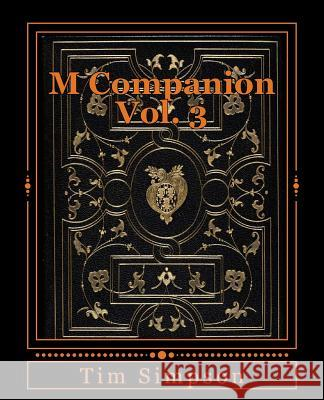 M Companion Vol. 3: Volume 3 Tim James Simpson 9781495202988