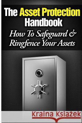 The Asset Protection Handbook: How to Ringfence & Safeguard Your Assets MR Lee Hadnum 9781495210914