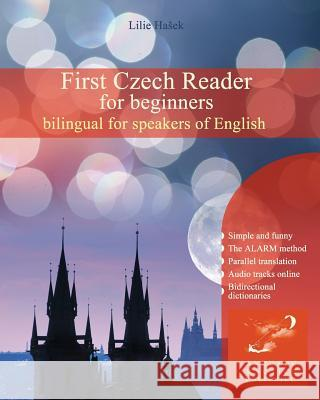First Czech Reader for Beginners: Bilingual for Speakers of English Lilie H 9781495231964