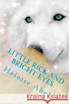 Little Rick and Bright Eyes Heloise Abel Rick Oldham 9781495278662