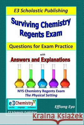 Surviving Chemistry Regents Exam: Questions for Exam Practice: 30 Days of Question Sets for Nys Regents Exam Effiong Eyo 9781495342035
