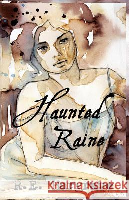 Haunted Raine R. E. Hargrave J. C. Clarke 9781495379581