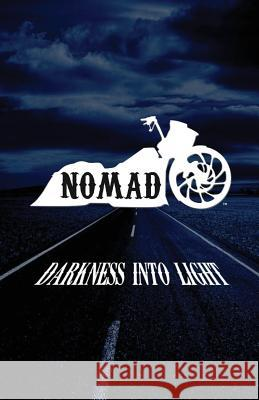Nomad: Darkness Into Light Brother Tim 9781495390555